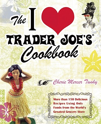 i love trader joes cookbook 150 recipes cover