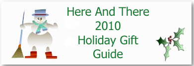 Here And There 2010 Holiday Gift Guide Banner