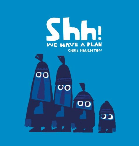 Book Review – Shh! We Have a Plan by Chris Haughton