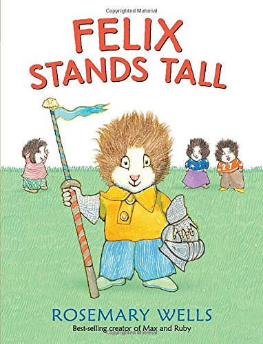 BOOK REVIEW – Felix Stands Tall by Rosemary Wells