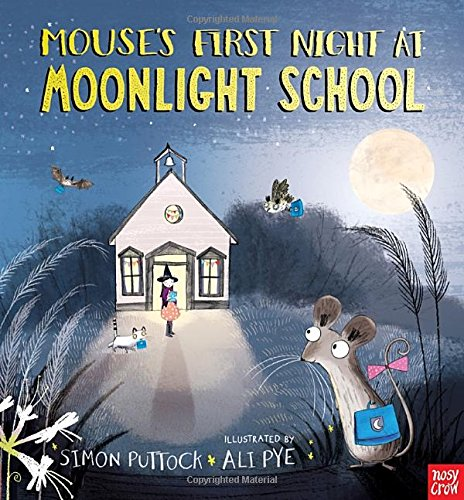 BOOK REVIEW – Mouse's First Night at Moonlight School by Simon Puttock