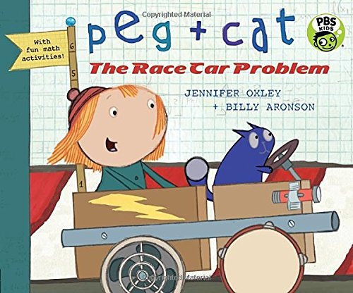 BOOK REVIEW – Peg + Cat, The Race Car Problem by Jennifer Oxley and Billy Aronson