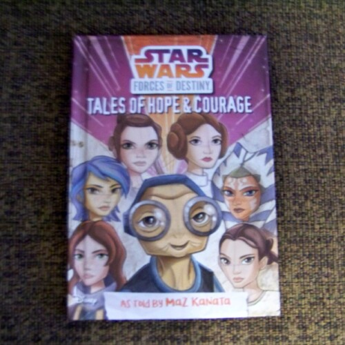 Star Wars Forces of Destiny, Tales of Hope and Courage as Told by Maz Kanata * Book Review