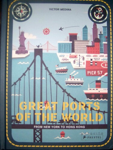 Holiday Gift Guide:  Great Ports of the World:  From New York to Hong Kong