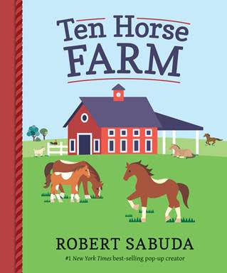Holiday Gift Guide:  Ten Horse Farm by Robert Sabuda