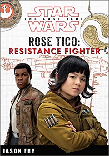Holiday Gift Guide:  Star Wars The Last Jedi Wars, Rose Tico:  Resistance Fighter by Jason Fry