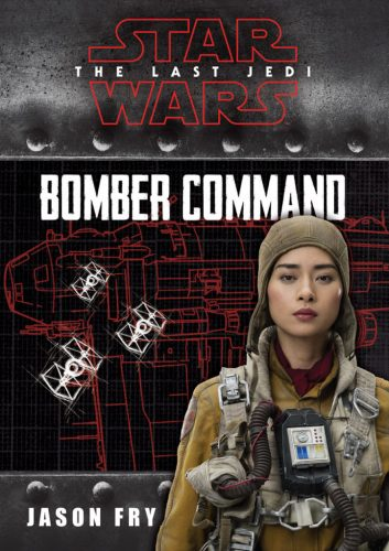 Holiday Gift Guide:  Star Wars The Last Jedi Wars, Bomber Command by Jason Fry