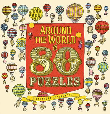 Holiday Gift Guide:  Around the World in 80 Puzzles by Aleksandra Artymowska